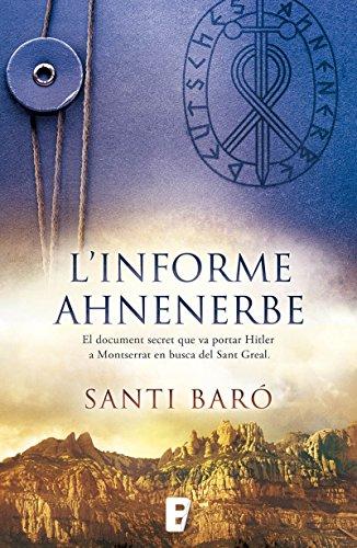 Informe Ahnenerbe: El documento secreto que llevó a Hitler a Montserrat en busca del San por Santi Baró