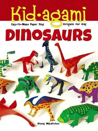 Kid-agami -- Dinosaurs: Kiragami for Kids: Easy-to-Make Paper Toys (Dover Children's Activity Books)