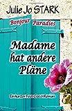 Madame hat andere Pläne: Volume 1 (Bonjour Paradies)