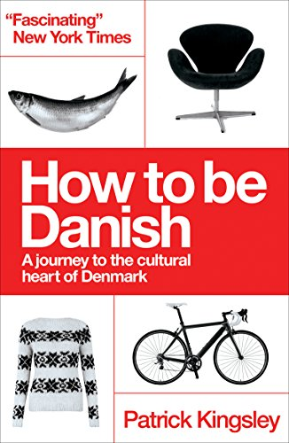 How to be Danish por Patrick Kingsley