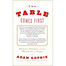 The Table Comes First (English Edition)