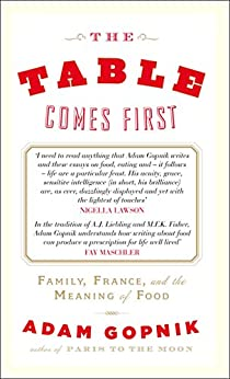 The Table Comes First (English Edition) par [Gopnik, Adam]