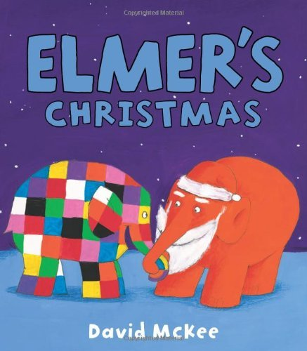 Elmer's Christmas (Andersen Press Picture Books (Hardcover)) by David McKee (2011-09-01)