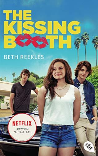 The Kissing Booth: Das Buch zum Netflix-Erfolg (Die Kissing Booth-Reihe 1)