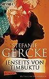 Jenseits von Timbuktu: Roman