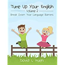 Tune Up Your English Volume 2: Break Down Your Language Barriers (English Edition)