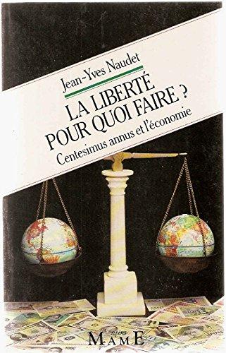 La liberte, pour quoi faire ? centesimus annus et l'économie