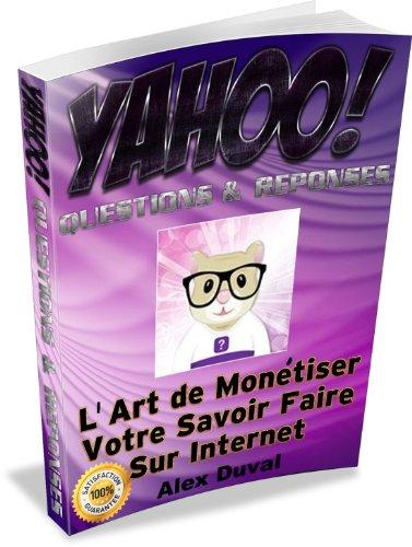 yahoo-questions-reponses-lart-de-monetiser-votre-savoir-faire-sur-internet-gagner-de-largent-sur-int