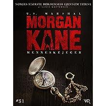 Morgan Kane 51: Menneskejeger: Bok 51 av 83 (Norwegian Edition)