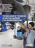 Tecnologie e tecniche di installazione e di manutenzione. Per gli Ist. professionali per l'industria e l'artigianato. Con e-book. Con espansione online: 2