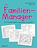 Der Familien-Manager: Den Haushalt effektiv organisieren und planen