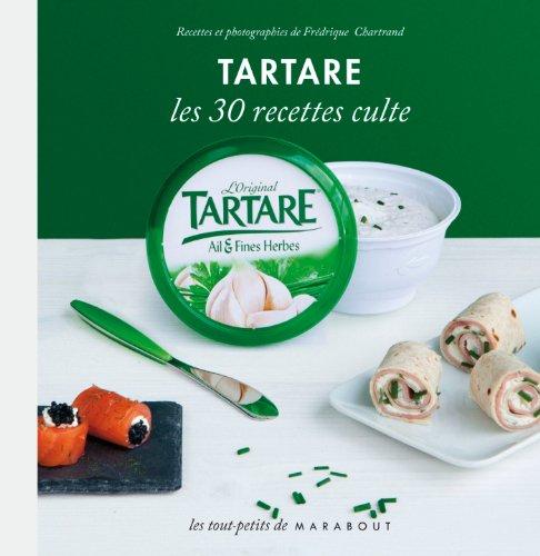 Tartare - Les 30 recettes culte par Frédérique Chartrand