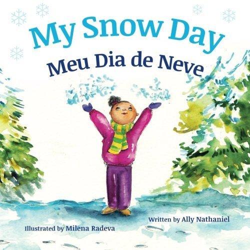 Portada del libro My Snow Day: Meu Dia de Neve : Babl Children's Books in Portuguese and English by Ally Nathaniel (2016-03-30)
