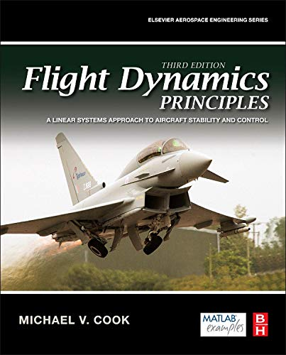 Flight Dynamics Principles: A Linear Systems Approach to Aircraft Stability and Control (Aerospace Engineering) por Michael V. Cook