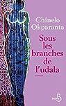Sous les branches de l\'udala par Chinelo Okparanta