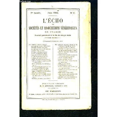 L ECHO DES SOCIETES ET ASSOCIATIONS VETERINAIRES DE FRANCE- 7ème année- juin 1885- N°6- Pathologie- Thérapeutique- Correspondance- Variétés...