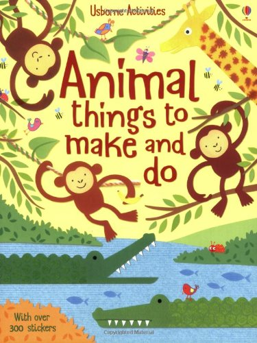 Animal Things to Make and Do (Usborne Activity Books)