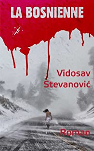 La Bosnienne par Vidosav Stevanovic