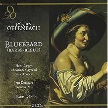 Offenbach : Bluebeard. Doussard, Legay, Gayraud