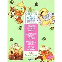 Periquito Y La Bruja Coruja, El Caballito De Siete Colores, Tres Cositas De Nada, a Por Gallinas!/ Periquito and the Angry Witch, The Seven Color ... / Little Half Moon Stories) (Spanish Edition) by Rodriguez Almodovar, Antonio (2006) Paperback
