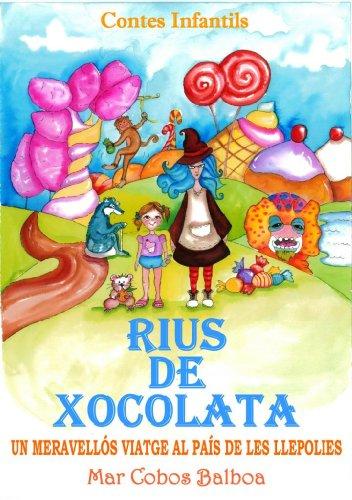 Contes Infantils: RIUS DE XOCOLATA. Un Meravellós Viatge al País de les Llepolies. (Catalan Edition) por Mar Cobos Balboa
