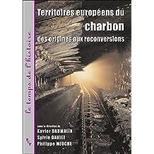 Territoires européens du charbon: Des origines aux reconversions