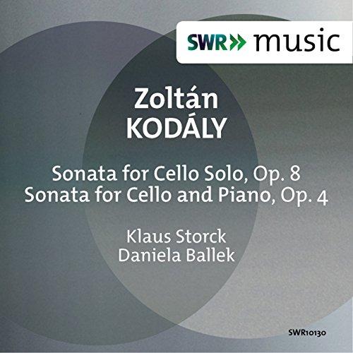 Kodály: Sonata for Cello Solo, Op. 8 & Sonata for Cello & Piano, Op. 4