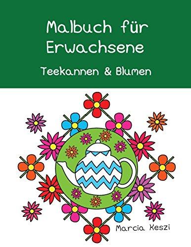 ene: Teekannen und Blumen (German Edition) (Blume Teekanne)