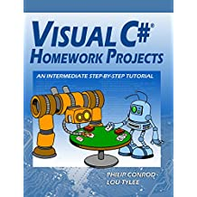 Visual C# Homework Projects: A Computer Programming Tutorial