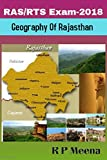 Geography of Rajasthan: USEFUL FOR RPSC RAS/RTS AND RAJASTHAN SUB-ORDINATE BOARD EXAMS