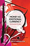 Money as Emotional Currency (The Psychoanalytic Ideas Series)