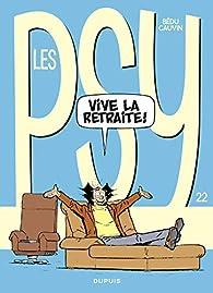 Les Psy, tome 22 : Vive la retraite ! par Raoul Cauvin