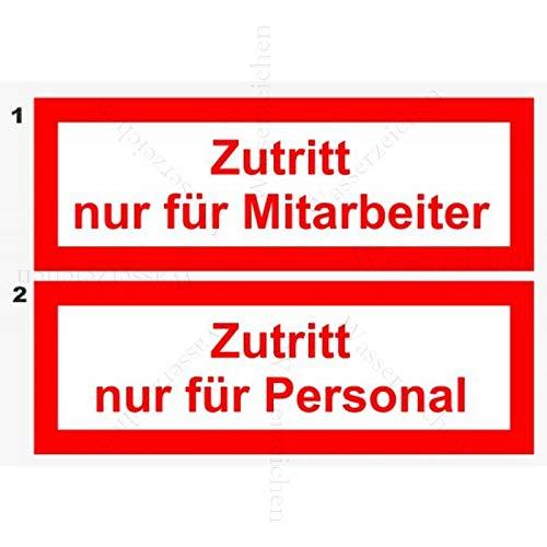Sticker-Designs 10cm!2Stück!Aufkleber-Folie Wetterfest Made IN Germany 2er-Set Zutritt nur für Personal Mitarbeiten berechtigte Person S464 UV&Waschanlagenfest-Auto-Vinyl-Sticker Decal Profi Qualität