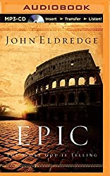 Epic: The Story God Is Telling by John Eldredge (2015-03-31)
