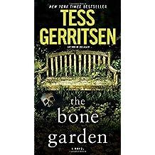 The Bone Garden: A Novel by Tess Gerritsen (2016-06-28)