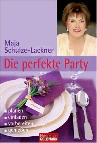 (Die perfekte Party: - planen - - einladen - - vorbereiten - - genießen)