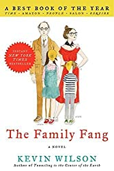 The Family Fang: A Novel by Kevin Wilson (2012-04-17)