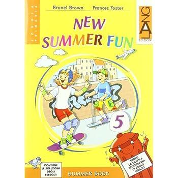 New Summer Fun. Con Cd Audio. Per La Scuola Elementare: 5