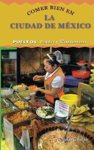 Comer Bien en La Ciudad de Mexico: Puestos, Fondas y Restaurantes