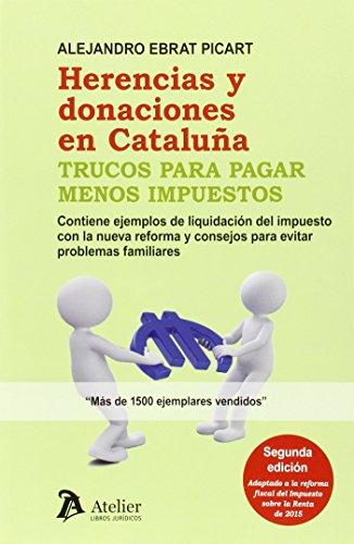 Herencias Y Donaciones En Cataluña por Alejandro Ebrat Picart