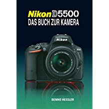 Nikon D5500  Das Buch zur Kamera