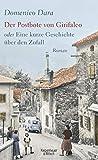 Der Postbote von Girifalco oder Eine kurze Geschichte über den Zufall: Roman von Domenico Dara