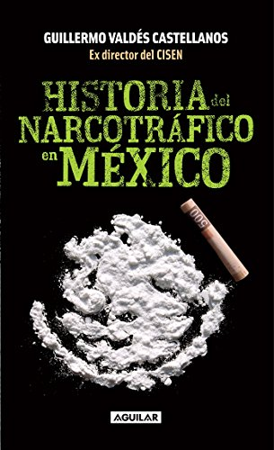 Historia del narcotráfico en Mexico  / A History of Drug Trafficking in Mexico