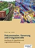 Spedition und Logistikdienstleistung: Dokumentation, Steuerung und Erfolgskontrolle: Schülerband
