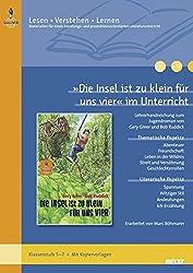 »Die Insel ist zu klein für uns vier« im Unterricht: Lehrerhandreichung zum Jugendroman von Gery Greer und Bob Ruddick (Klassenstufe 5-7, mit Kopiervorlagen) (Lesen - Verstehen - Lernen)