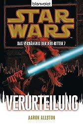 Star Wars Das Verhängnis der Jedi-Ritter 7: Verurteilung