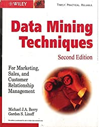 Data Mining Techniques: For Marketing, Sales, and Customer Relationship Management, 2ed by ??Gordon S. Linoff Michael J. A. Berry (2004-12-27)
