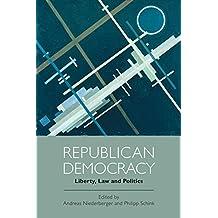 Republican Democracy: Liberty, Law and Politics