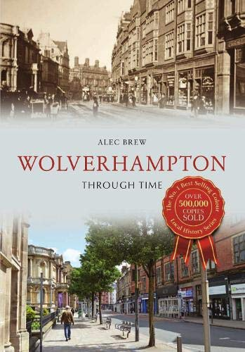 Wolverhampton Through Time