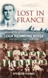 Lost in France: The Remarkable Life and Death of Leigh Richmond Roose, Football's First Playboy